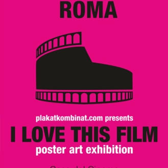 I love this film - Poster Exhibition in ROMA